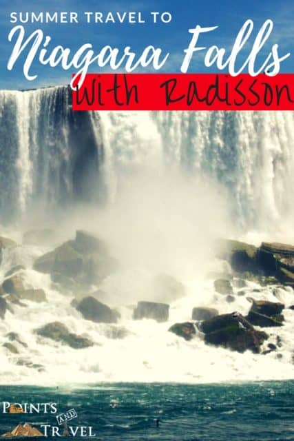 Summer Travel to Niagara Falls with Radisson