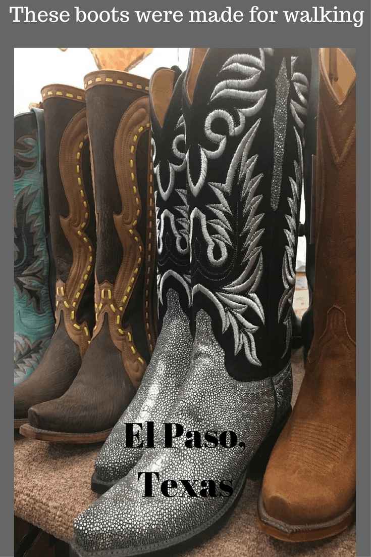 These Boots Were Made For Strutting: These Boots Are Made For Walking: El Paso, Texas