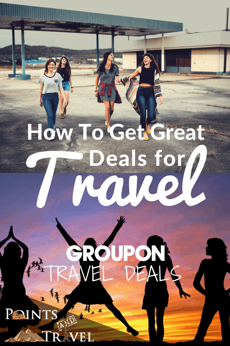 Great Groupon Deals for travel.