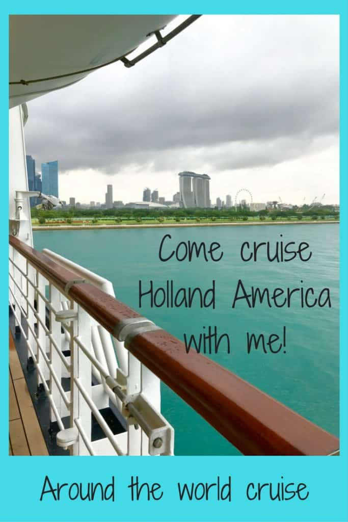 Come along with me and cruise Holland America on a global cruise.