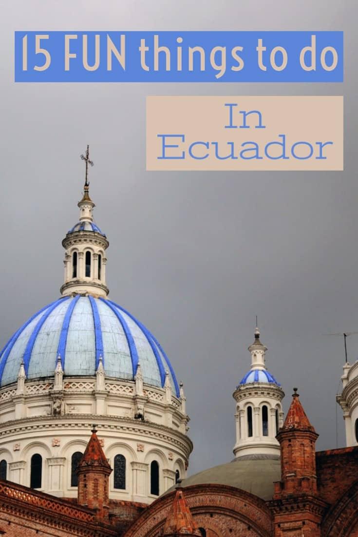 Things to do in Ecuador, Ecuador tourist attractions, #ecuador #cuenca