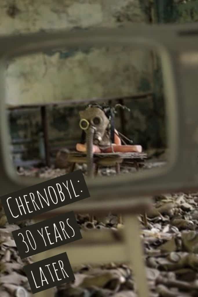 Tours of Chernobyl: Thirty Plus Years Later