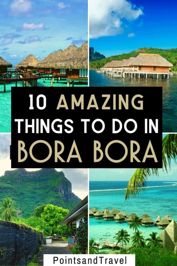 10 amazing things to do in Bora Bora, French Polynesia. How to <a href=