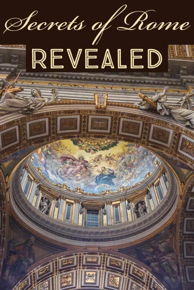 Hidden secrets of Rome Revealed, Rome Secrets