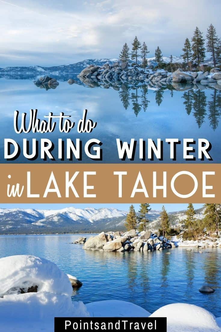 What to do in Lake Tahoe During Winter. The ultimate guide to planning a trip to Lake Tahoe during Wintertime. This Tahoe winter guide will show you all the things you need to know about planning a Lake Tahoe Winter Trip. #laketahoe #california | Tahoe in winter | Winter in Lake Tahoe | Tahoe Weekend in Winter | What to do in Lake Tahoe in Winter |