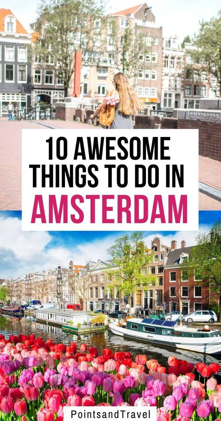 10 Awesome Things to do in Amsterdam. Check out this ultimate guide to Amsterdam for first time visitors! My list of all the things you cannot miss when visiting Amsterdam. | Amsterdam Itinerary | Amsterdam Weekend | Amsterdam Activities. #amsterdam #netherlands